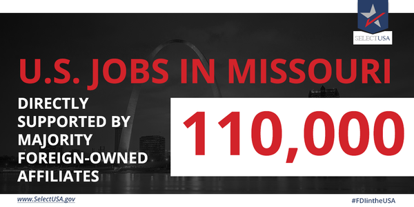 #FDIintheUSA - Missouri: 110,000 #jobs directly supported, largely from Canada, the UK, Germany, France, & Japan