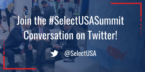 2019 SelectUSA Investment Summit - Join the #SelectUSASummit Conversation on Twitter