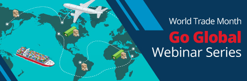 Go Global webinars (World Trade Month Go Global Webinar Series)