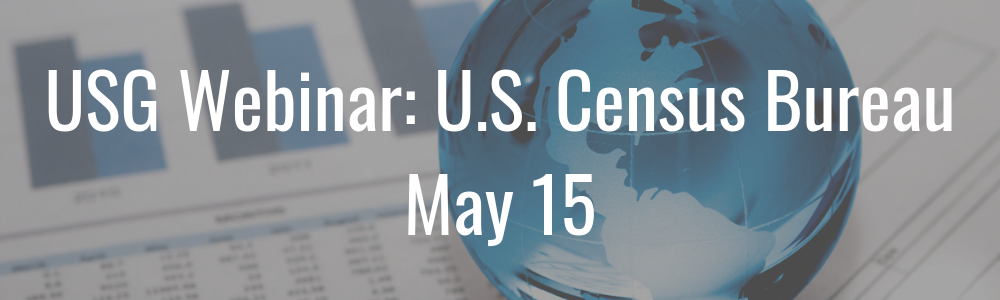 USG Webinar: U.S. Census Bureau - May 15