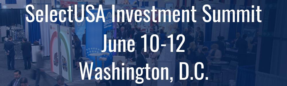 SelectUSA Investment Summit - Washington, D.C. - June 10-12
