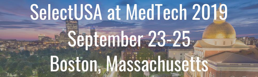 SelectUSA at MedTech 2019 - September 23-25 - Boston, MA