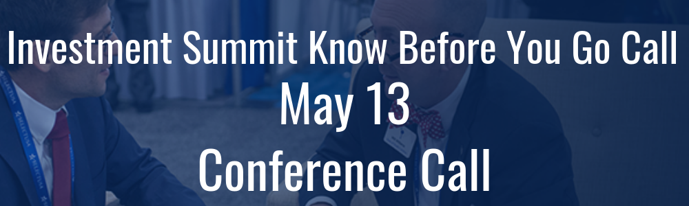 Investment Summit Know Before You Go Call - May 13 - Conference Call