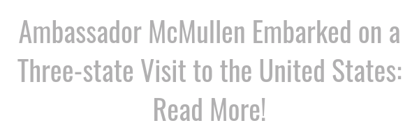 Ambassador McMullen Embarked on a Three-state Visit to the United States: Read More!