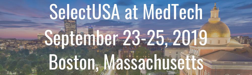 SelectUSA at MedTech - September 23-25, 2019 - Boston, Massachusetts