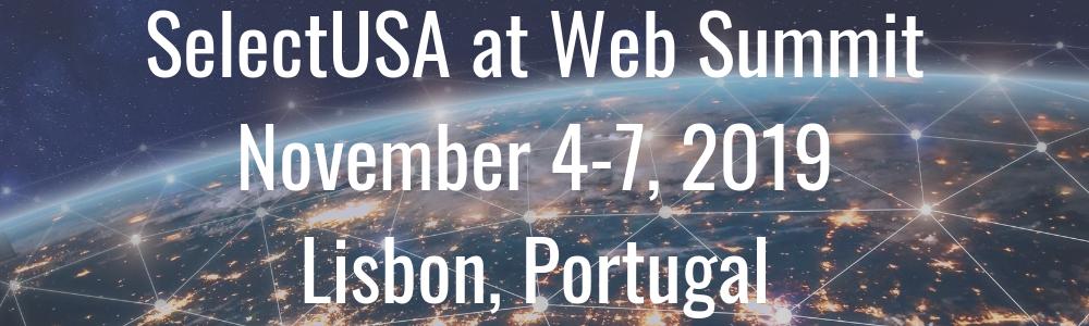 SelectUSA at Web Summit - November 4-7, 2019 - Lisbon, Portugal