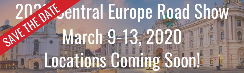 2020 Central Europe Road Show - March 9-13, 2019 - Locations Coming Soon!