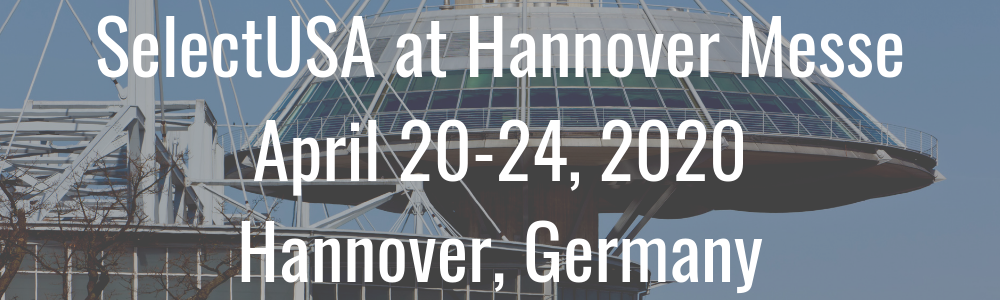 SelectUSA at Hannover Messe - April 20-24, 2020 - Hannover, Germany