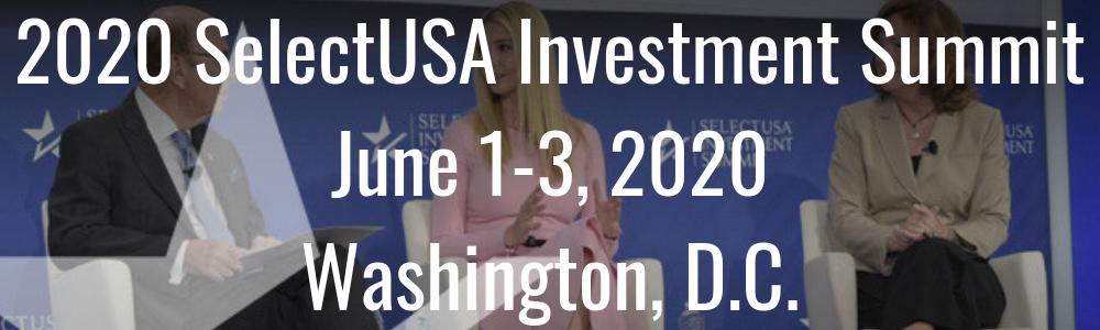 2020 SelectUSA Investment Summit - June 1-3, 2020 - Washington, D.C.