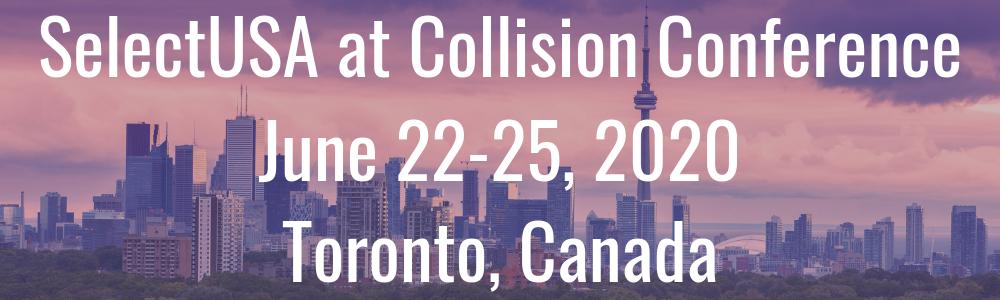 SelectUSA at Collision Conference - June 22-25, 2020 - Toronto, Canada