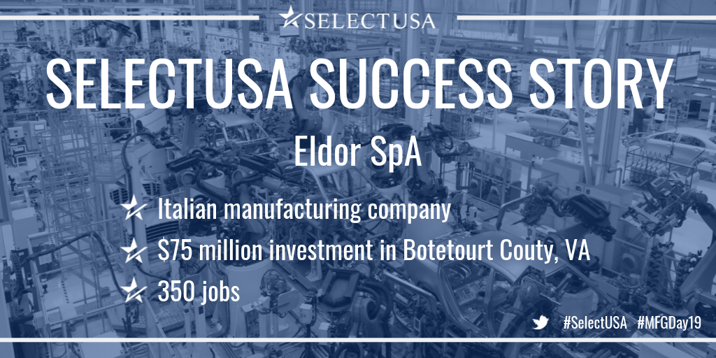 SELECTUSA SUCCESS STORY: Eldor SpA, Italian manufacturing company, $75 million investment in Botetourt County, VA, 350 jobs