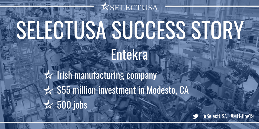 SELECTUSA SUCCESS STORY: Entekra, Irish manufacturing company, $55 million investment in Modesto, CA, 500 jobs