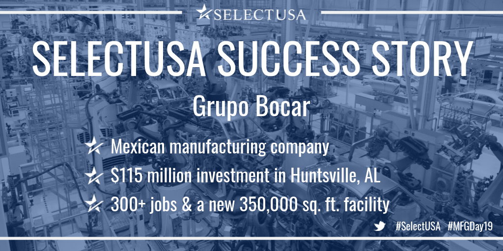 SELECTUSA SUCCESS STORY: Grupo Bocar, Mexican manufacturing company, $115 million investment in Huntsville, AL, 300+ jobs & a new  ...