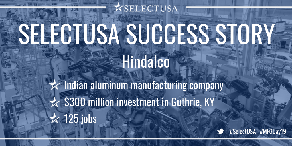 SELECTUSA SUCCESS STORY: Hindalco, Indian aluminum manufacturing company, $300 million investment in Guthrie, KY, 125 jobs