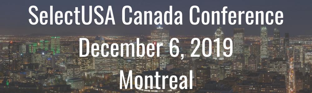 SelectUSA Canada Conference - December 6, 2019 - Montreal
