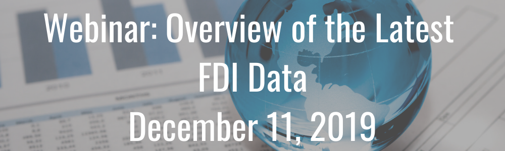 Webinar: Overview of the Latest FDI Data - December 11, 2019