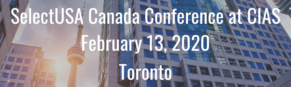 SelectUSA Canada Conference at CIAS - February 13, 2020 - Toronto