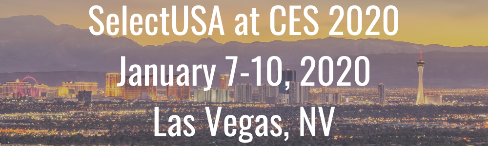 SelectUSA at CES 2020 - January 7-10, 2020 - Las Vegas, NV