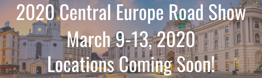 2020 Central Europe Road Show - March 9-13, 2020 - Locations TBD