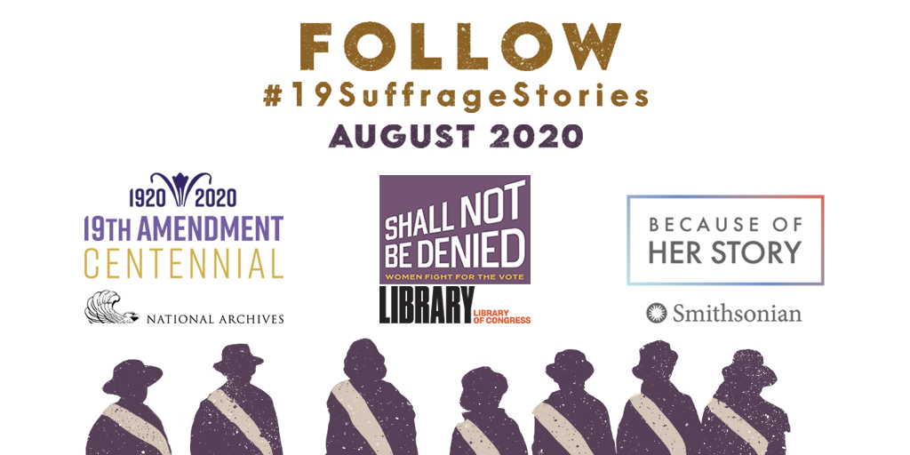 Follow #19SuffrageStories August 2020