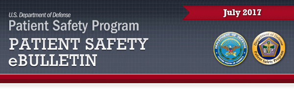 DoD Patient Safety Program eBulletin July 2017