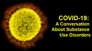 Conversation on COVID-19 and Substance Use Abuse