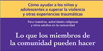 NIMH Spanish Language Publication Helping Children and Adolescents Cope with Violence and Disasters