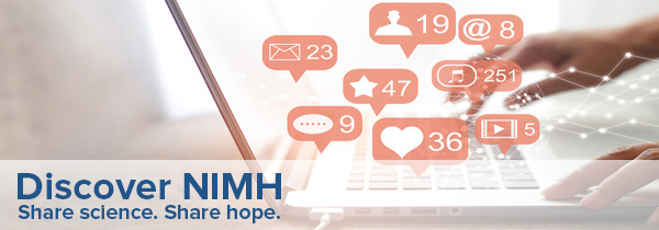 Discover N I M H. Share science, Share hope