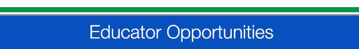 Educator opportunities