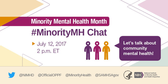 Minority Mental Health Month #MinorityMH Chat, July 12, 2pm ET