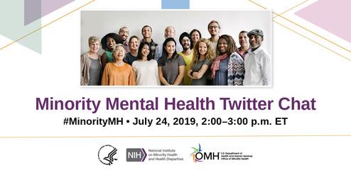 Minority Mental Health Twitter Chat, July 24, 2 pm ET. #MinorityMH @MinorityHealth @NIMHD