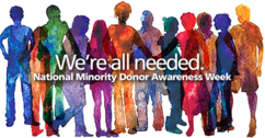 National Minority Donor Awareness Week (August 1-7)