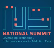 National Summit: Leveraging Technology to Improve Access to Addiction Care