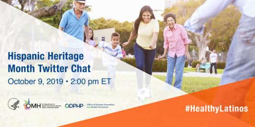 Hispanic Heritage Month Twitter Chat, October 9, 2 pm ET #HealthyLatinos