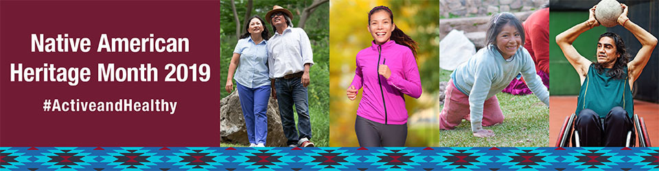Native American Heritage Month 2019 #ActiveandHealthy