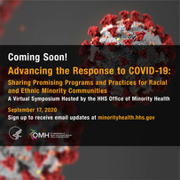 Coming Soon! Advancing the Response to COVID-19. Sept 17, Virtual Symposium. HHS OMH.