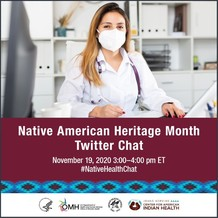Native American Heritage Month Twitter chat, November 19, 3:00 pm ET. #NativeHealthChat