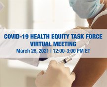 COVID-19 Health Equity Task Force Virtual Meeting, March 26, 12-3 pm ET