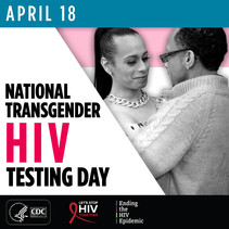 April 18 is National Transgender HIV Testing Day. HHS CDC. Let's Stop HIV Together. Ending the HIV Epidemic.