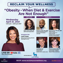 "Reclaim Your Wellness Webinar ""Obesity- When Diet & Exercise Are Not Enough"", April 21, 1 pm ET. Visit reclaimyourwellness.org/rsvp"