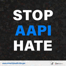 Stop AAPI Hate. HHS OMH.