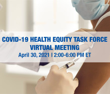 COVID-19 Health Equity Task Force Virtual Meeting, April 30, 2-6 pm ET