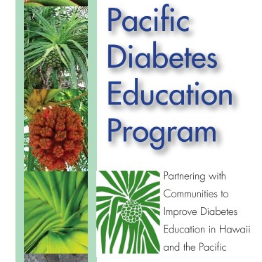 Pacific Diabetes Education Program: Partnering with Communities to Improve Diabetes Education in Hawai'i and the Pacific