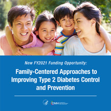 New OMH FY2021 FOA: Family-Centered Approaches to Improving Type 2 Diabetes Control and Prevention