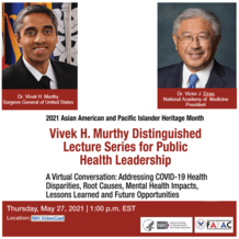 Dr. Vivek H. Murthy Distinguished Lecture Series on Public Health Leadership, May 27, 1 pm ET via NIH VideoCast