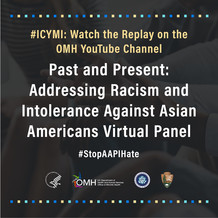 #ICYMI: Watch the Replay on the OMH YouTube Channel: Past and Present: Addressing Racism and Intolerance Against Asian Americans