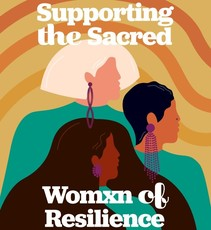 Cover detail for the Supporting the Sacred: Womxn of Resilience report