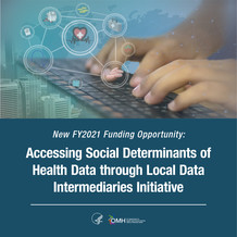 New FY2021 Funding Opportunity: Accessing Social Determinants of Health Data through Local Data Intermediaries Initiative
