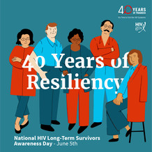 40 Years of Resiliency. National HIV Long-Term Survivors Awareness Day, June 5. HIV.gov
