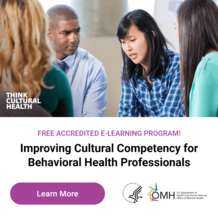 Free Accredited E-Learning Program! Improving Cultural Competency for Behavioral Health Professionals. HHS OMH. Think Cultural Health.